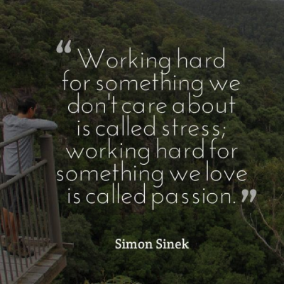 If you love it, it's not work!