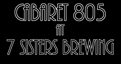 Cabaret 805 at 7 Sisters Brewing Co.