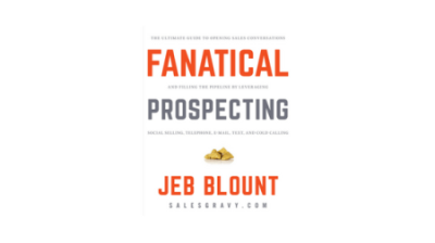 (REVIEW) Fanatical Prospecting by Jeb Blount