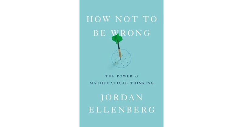 How Not To Be Wrong: The Power of Mathematical Thinking (Review)
