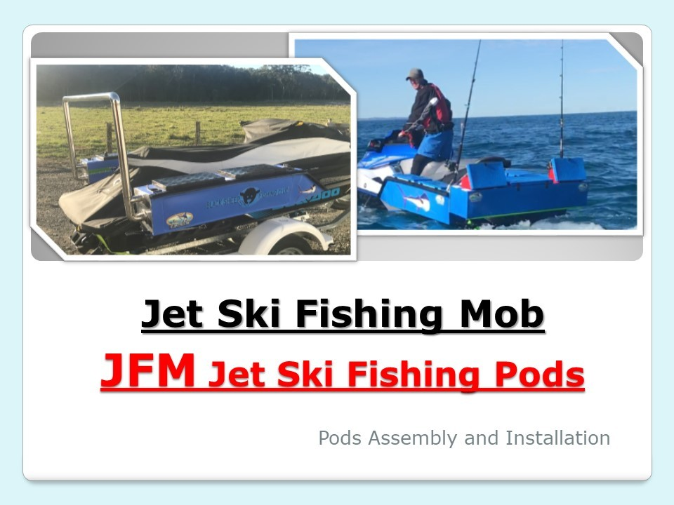 Jet Ski Fishing Pods Assembly