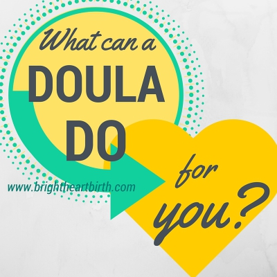 What CAN a doula do for YOU? Part I: Birth Doula