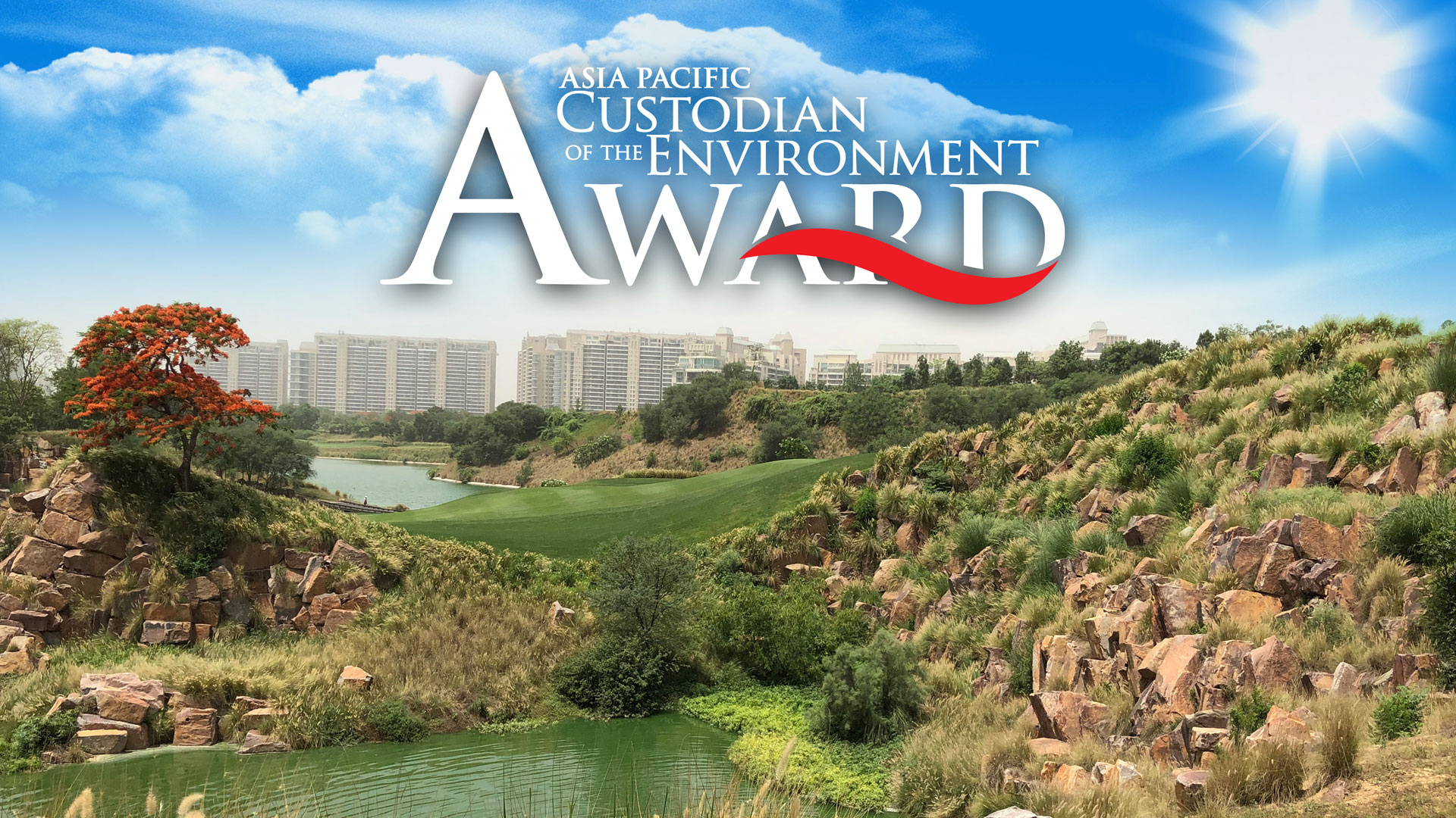 DLF GOLF & COUNTRY CLUB IS THE WINNER OF ASIA PACIFIC CUSTODIAN OF THE ENVIRONMENT AWARD