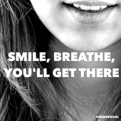Smile, Breath, You'll Get There