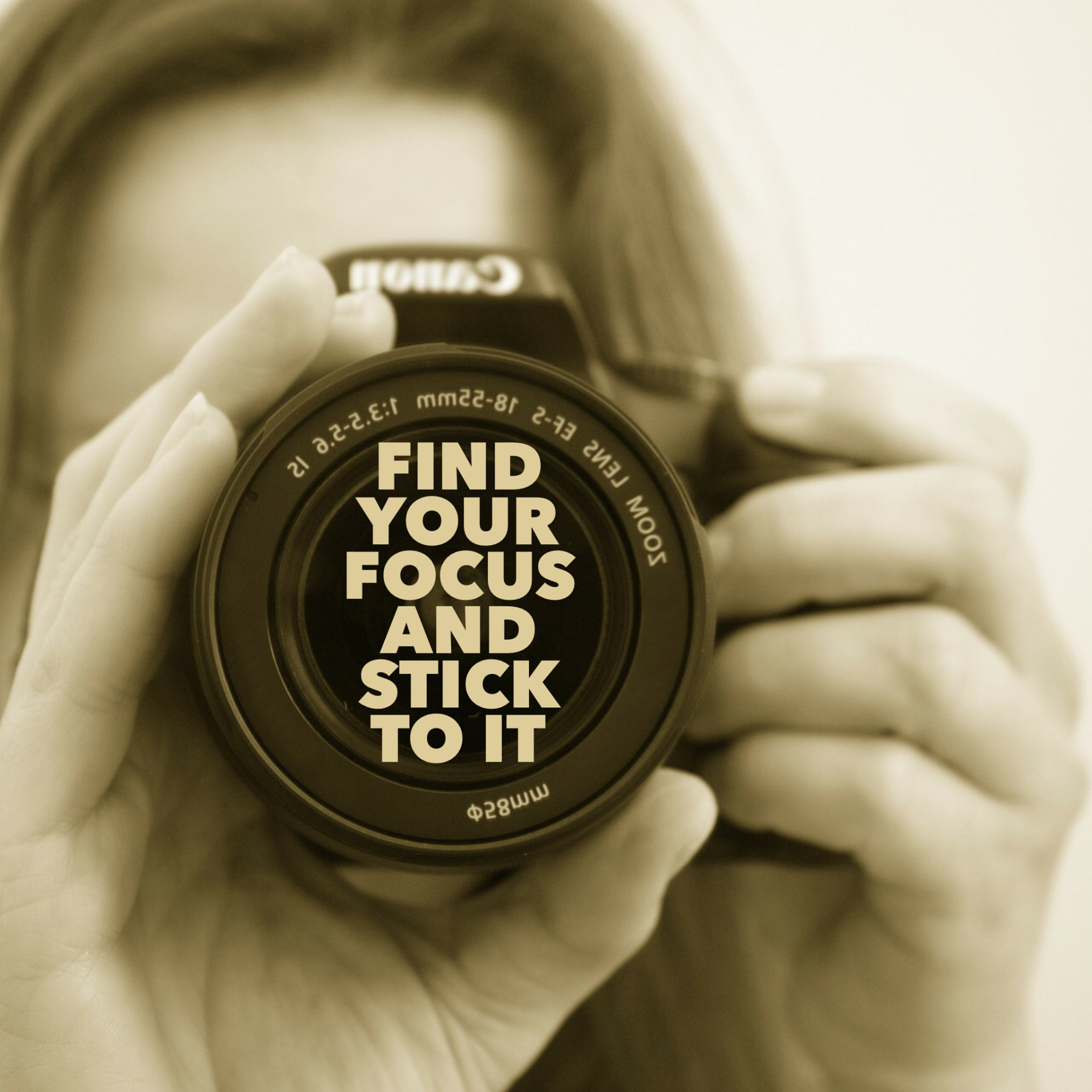 Find your focus and stick to it