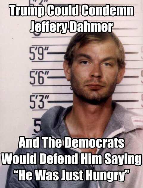 trump-could-condemn-jeffrey-dahmer-democ