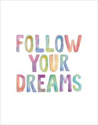 Volg je droom!