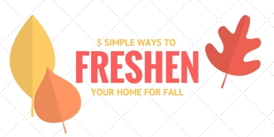5 Simple Ways to Freshen Your Home for Fall