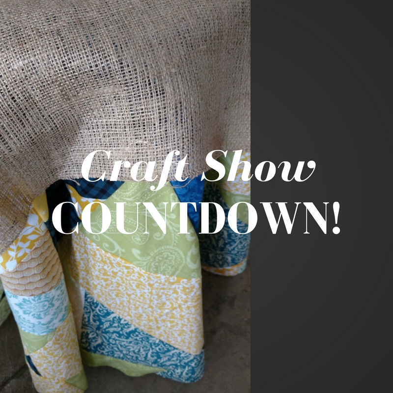 Craft Show Countdown!