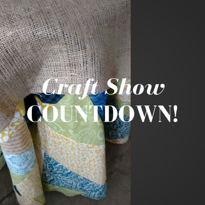 Craft Show Countdown!