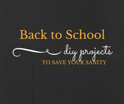 Back to School DIY Projects to Save your Sanity