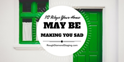 10 Ways Your Home May be Making You Sad