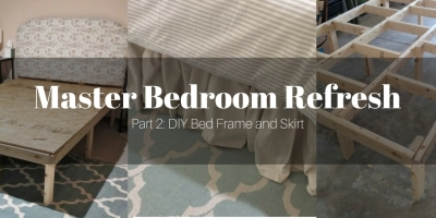 Master Bedroom Refresh Part 2: DIY Bed Frame and Skirt