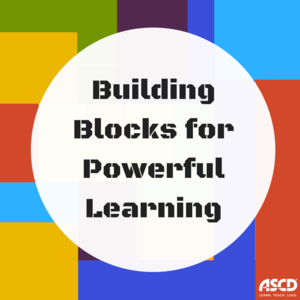 Building Blocks For Powerful Learning