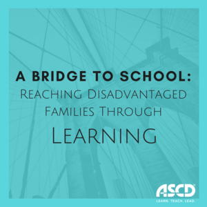A Bridge to School: Reaching Disadvantaged Families Through Learning