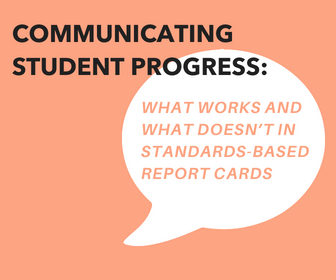 Communicating Student Progress: What Works and What Doesn't in Standards-Based Report Cards