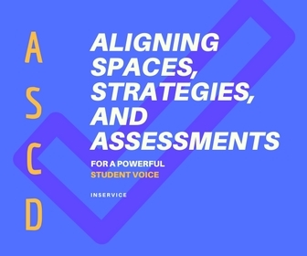 Aligning Spaces, Strategies, and Assessments For a Powerful Student Voice