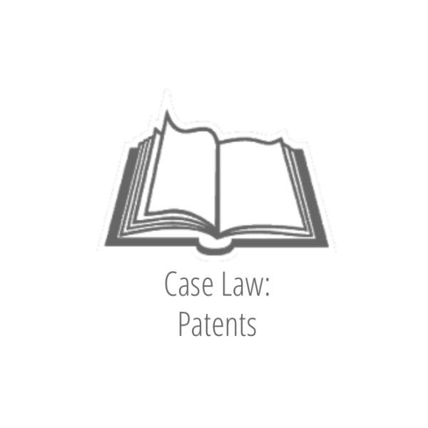 Case Law: Patents