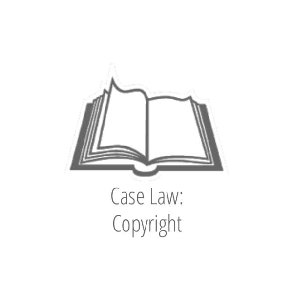 Case Law: Copyright