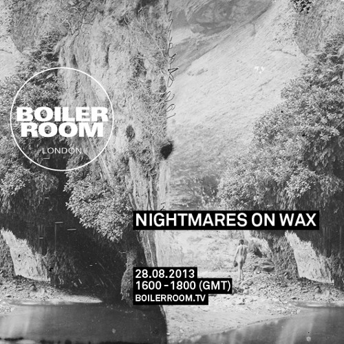 Boiler Room - Nightmares On Wax