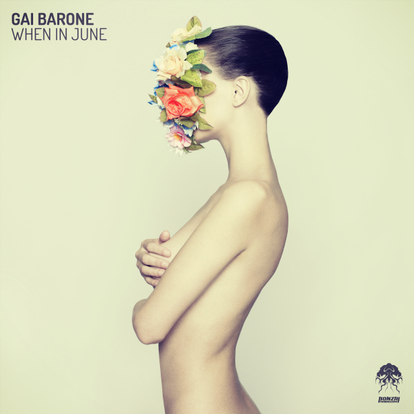 Out Now:  Gai Barone - When in June  including Manu Riga remix