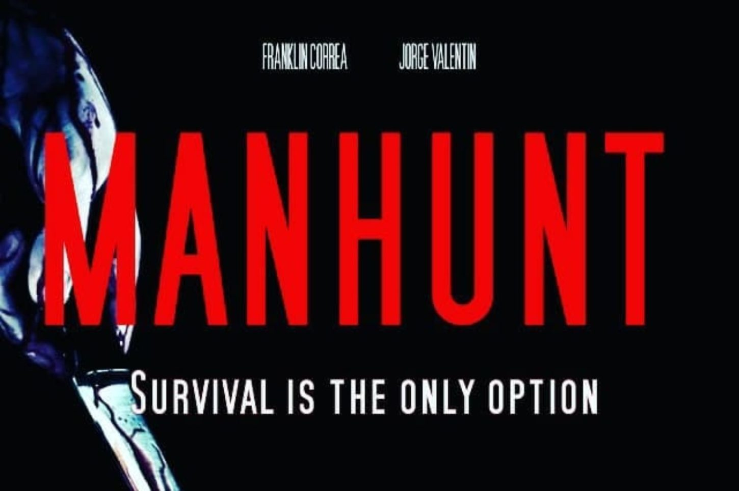 MANHUNT: Franklin Correa has Only One Option in the Trailer for His Newest Action-Thriller!