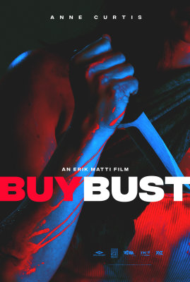 BUYBUST: Well Go USA Releases a New Trailer and Poster for Erik Matti's All-Out Filipino Action Film