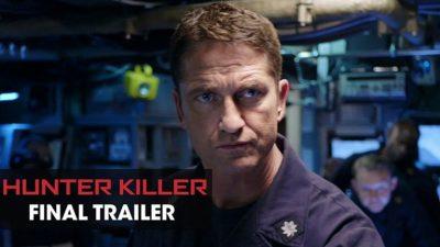 HUNTER KILLER: Gerard Butler Must Start a Battle to Prevent War in the New and Final Trailer