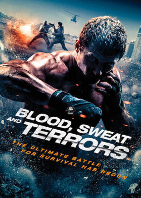 It's Bone-Crunching Time as the Action Anthology Film BLOOD, SWEAT AND TERRORS HITS this NOVEMBER!