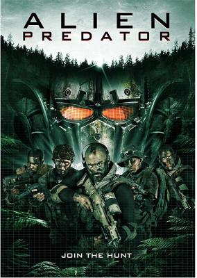ALIEN PREDATOR: The Best of the Best Face the Unknown in the New Sci-Fi Action-Thriller!