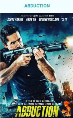 Scott Adkins Empties His Weapon On the New Poster for the Action-Thriller ABDUCTION!
