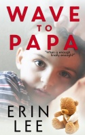 Wave to Papa by Erin Lee