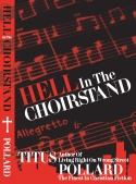 Hell in the Choirstand by Titus Pollard