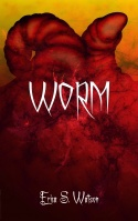 Worm by Erica S. Watson