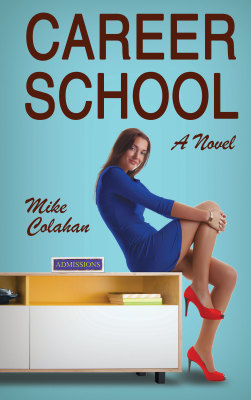 Career School A Novel