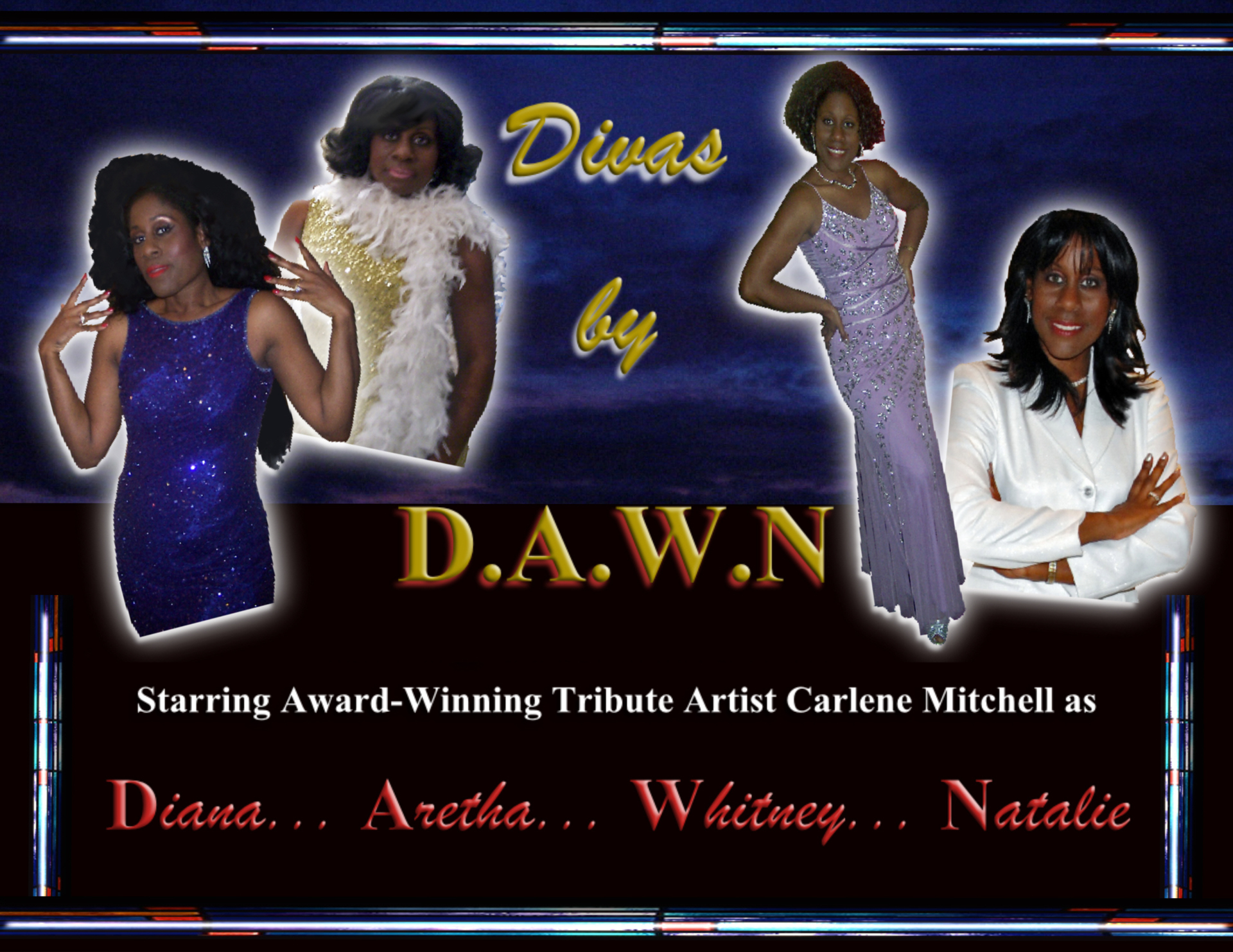 Divas by D.A.W.N.- A Tribute To Diana, Aretha, Whitney, and Natalie