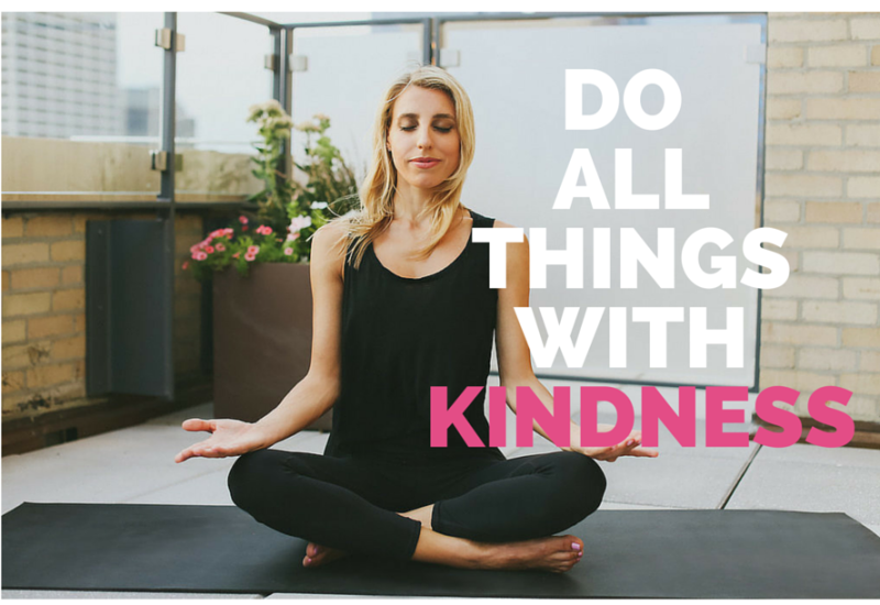 Do All Things With Kindness Motion Melissa