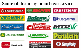 Some of the many brands we service are troy-bilt, snapper, craftsman, yardman, bolens, husqvarna, cubcadet, country clipper, mtd, john deere, lawnboy, poulan, toro, honda and simplicity