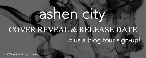 Ashen City By: Sara Baysinger