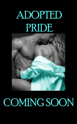 adopted pride, lion shifter, romance, paranormal, military, mate, alpha, beta, enforcer, indie author, tattoo, MC, motorcycle, texas, new orleans,  mf, hea, erotic, dom, dominant, sub, submissive, bdsm, flogging, spanking, anal, bondage