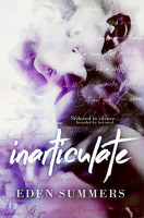 Inarticulate By:  Eden Summers