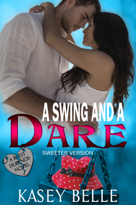 A Swing and a Dare, A Best Friends Novel