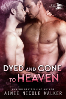 Dyed and Gone to Heaven (Curl Up and Dye Mysteries, Book 3) By: Aimee Nicole Wlaker