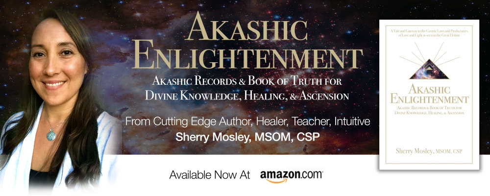 Sherry Mosley, MSOM, Asian Medicine, Acupuncture, Herbal Medicine, Shamanic Healing, Shamanism, Akashic Records, Psychic Readings, Energy Healing