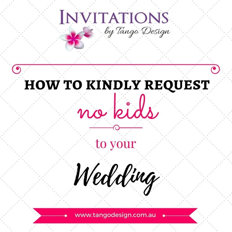HOW to tell your guests, their children are not invited