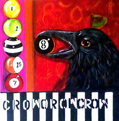 "Crow behind the 8 Ball, 24""x 24"", $475"