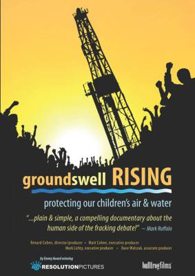 Groundswell Rising, 'a compelling documentary about the human side of the fracking debate'