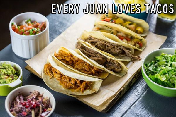 Every Juan Loves Tacos