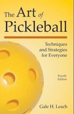 The Art of Pickleball by Gale Leach