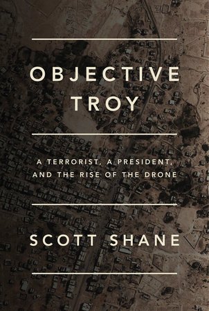 Scott Shane Wins the 2016 Lionel Gelber Prize for Objective Troy